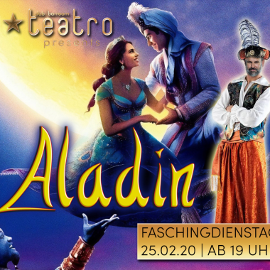 Teatro presents Aladin – Faschingdienstag
