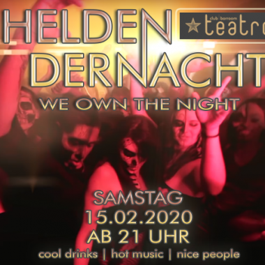 Teatro presents Helden der Nacht – we own the night